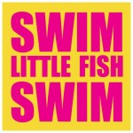 Swim Little Fish Swim avatar